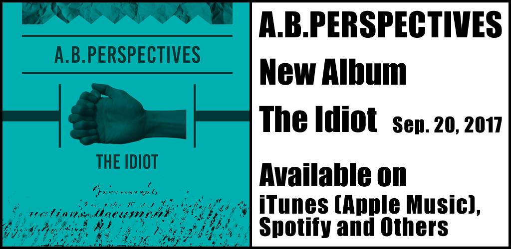 A.B.Perspectives New Album The Idiot Available on iTunes (Apple Music), Spotify and Others